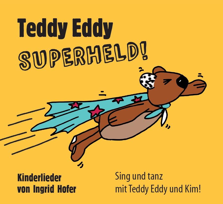 Kinderlieder Teddy Eddy Superheld Ingrid Hofer