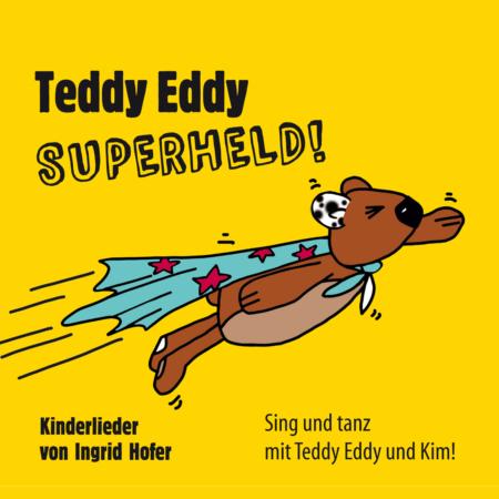 Teddy Eddy Superheld - Ingrid Hofer