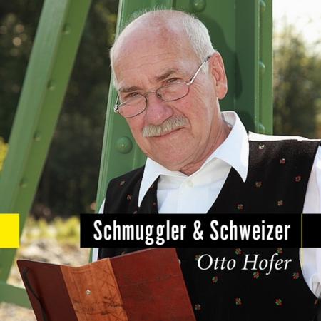 Otto Hofer Schmuggler und Schweizer